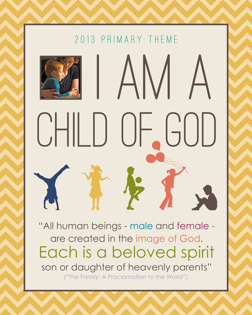 2013 LDS Primary Theme: I am A Child of God - Simply Fresh ...